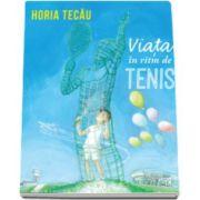 Horia Tecau, Viata in ritm de tenis