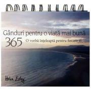 365 de Ganduri pentru o viata mai buna. O vorba inteleapta pentru fiecare zi