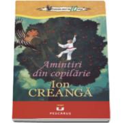 Ion Creanga, Amintiri din copilarie - Colectia elevi de 10 plus