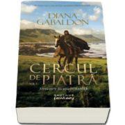 Cercul de piatra, Volumul I. A treia parte din seria Outlander (Gabaldon Diana)