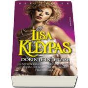 Lisa Kleypas - Dorinte interzise. O poveste pasionanta despre pericol si pasiune, scrisa deo autoare fenomenala...