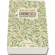Eminescu sau despre absolut - Editie ingrijita, traducere si prefata de Marian Papahagi (Rosa Del Conte)
