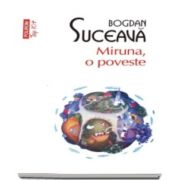 Bogdan Suceava - Miruna, o poveste - Colectia Top 10