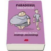 Carl J. Lavie - Paradoxul Obezitatii - Kilogramele in plus, avantaje si dezavantaje