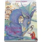Povesteste-mi despre dragoni (Jackie Morris)