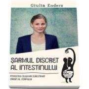 Giulia Enders - Sarmul discret al intestinului. Povestea celui mai subestimat organ al corpului