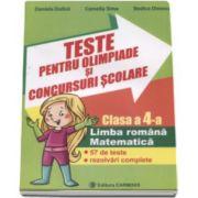 Daniela Dulica, Teste pentru olimpiade si concursuri scolare. 57 de teste cu rezolvari complete - Limba romana si Matematica pentru clasa a 4-a