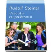 Rudolf Steiner, Discutii cu profesorii - (Pedagogie Waldorf)