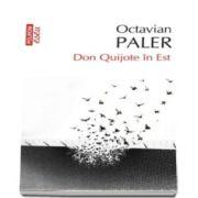 Octavian Paler, Don Quijote in Est - Editie de buzunar