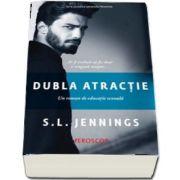 Dubla atractie - Un roman de educatie sexuala (S. L. Jennings)
