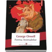 George Orwell, Ferma Animalelor - (Editia 2017)