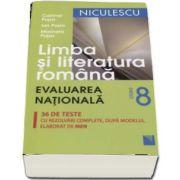Ion Popa, Limba si literatura romana - Evaluarea Nationala clasa a VIII-a, 36 de teste cu rezolvari complete (dupa modelul elaborat de MEN). Editia a V-a, revizuita si extinsa
