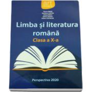 Limba si literatura romana, manual clasa a X-a. Perspectiva 2020 (Florin Ionita)