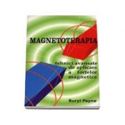 Magnetoterapia - Tehnici avansate de aplicare a forţelor magnetice