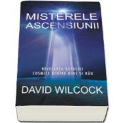 David Wilcock, Misterele ascensiunii - Revelarea bataliei cosmice dintre bine si rau