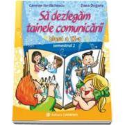 Sa dezlegam tainele comunicarii pentru clasa a II-a, semestrul 2. L2i2 - Autori, Carmen Iordachescu si Dana Dogaru