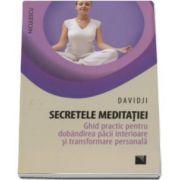 Davidji, Secretele meditatiei. Ghid practic pentru dobandirea pacii interioare si transformare personala