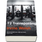 Irvine Welsh, T2 Trainspotting - Editie limitata