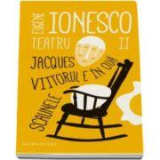 Eugene Ionesco, Teatru II. Jacques. Viitorul e in oua. Scaunele - Editia a II-a
