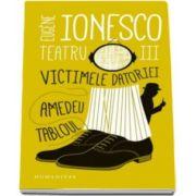 Eugene Ionesco, Teatru III. Victimele datoriei. Amedeu. Tabloul - Editia a II-a