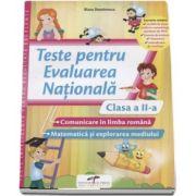 Teste pentru Evaluarea Nationala clasa a II-a. Comunicare in limba romana si Matematica si explorarea mediului (Iliana Dumitrescu)