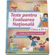 Teste pentru Evaluarea Nationala clasa a IV-a. Limba si literatura romana si Matematica (Daniela Barbu)