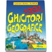 1001 ghicitori geografice (Lucian Irinel Ilinca)