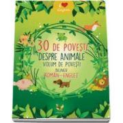 30 povesti despre animale. Volum de povesti bilingv in Romana si Engleza