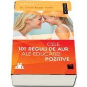Gilles Marie Valet, Cele 101 reguli de aur ale educatiei pozitive