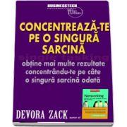Devora Zack - Concentreza-te pe o singura sarcina - Single tasking