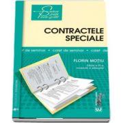Florin Motiu - Contractele speciale. Sinteze teoretice, teste-grila si spete - Editia a VI-a, revazuta si adaugita