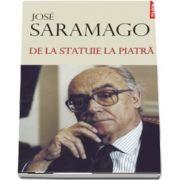 Jose Saramago, De la statuie la piatra - Editie Hardcover