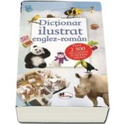 Dictionar ilustrat englez-roman - Peste 2500 de cuvinte si expresii uzuale
