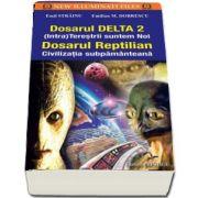 Emil Strainu - Dosarul DELTA 2 - (Intra) Terestrii suntem Noi - Dosarul Reptilian. Civilizatia subpamanteana