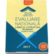 Evaluare Nationala 2017. Limba si literatura romana, pentru clasa a VIII-a. Conform noului model elaborat de CNEE