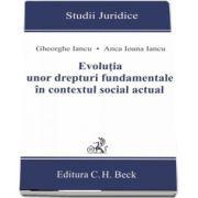 Anca Ioana Iancu, Evolutia unor drepturi fundamentale in contextul social actual - Studii Juridice