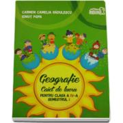 Geografie caiet de lucru pentru clasa a IV-a semestrul I - Carmen Camelia Radulescu