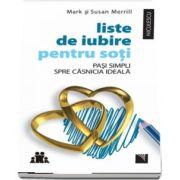 Liste de iubire pentru soti. Pasi simpli spre casnicia ideala - Mark si Susan Merrill