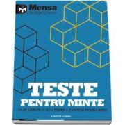 Mensa. Teste pentru minte. 189 de exercitii si teste pentru a-ti antrena puterea mintii (Mensa - The High IQ Society)