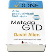 David Allen, Metoda GTD. Arta productivitatii fara stres - Getting Things Done
