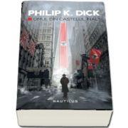 Phillip K. Dick, Omul din castelul inalt - Editia 2017