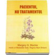 G. Blackie Margery - Pacientul, nu tratamentul - Homeopatia, o provocare (Traducere Dr. Sorina Soescu)