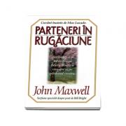 Parteneri in rugaciune (John C. Maxwell)