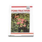 Pomii fructiferi. Lucrarile de infiintare si intretinere a plantatiilor (Adrian Chira)