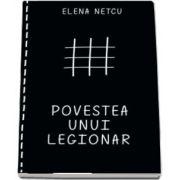 Povestea unui legionar (Elena Netcu)
