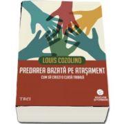 Louis Cozolino, Predarea bazata pe atasament. Cum sa creezi o clasa tribala