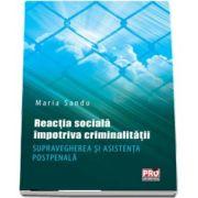 Maria Sandu, Reactia sociala impotriva criminalitatii. Supravegherea si asistenta postpenala