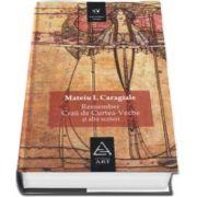 Mateiu I. Caragiale, Remember. Craii de Curtea-Veche si alte scrieri - (Mari scriitori romani)