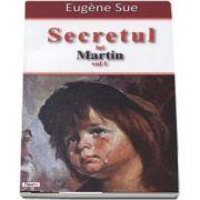 Secretul lui Martin (volumul 1) sau Memoriile unui majordom (Eugene Sue)