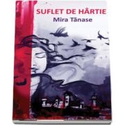 Suflet de hartie (Mira Tanase)